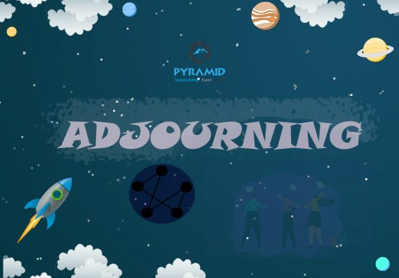 ADJOURNING - PYRAMID TEAMBUILDING
